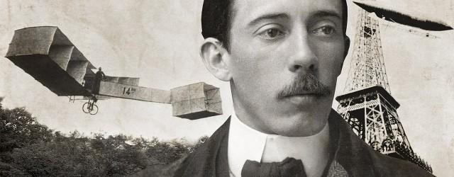 Hablamos del pionero de la aviación, Alberto Santos Dumont